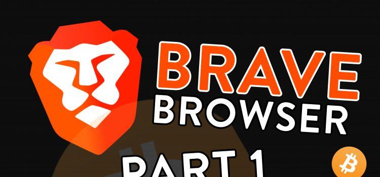 Brave Browser Part 1 – The Basics